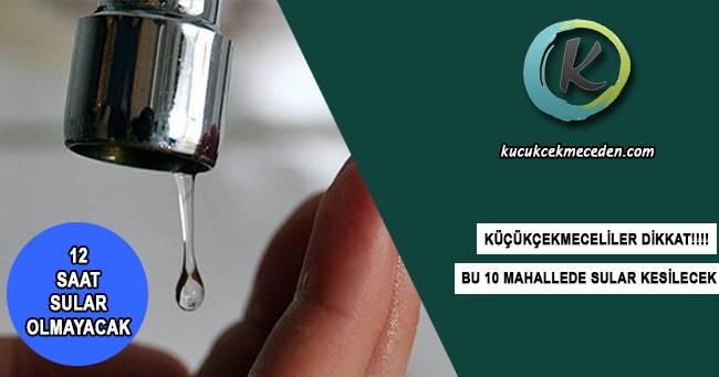 Küçükçekmece'de 10 Mahallede Su Kesintisi