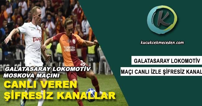 Galatasaray Lokomotiv Moskova Maçını Canlı İzle