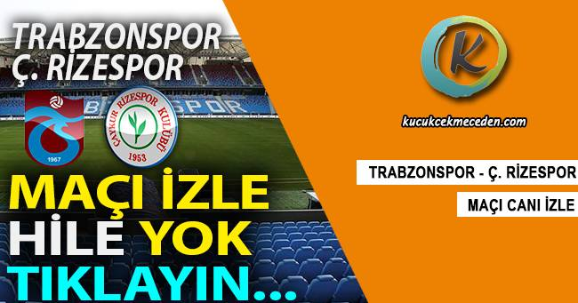 Trabzonspor Rizespor Maçı Canlı