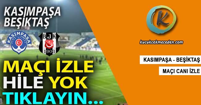 Kasımpaşa Beşiktaş Maçı Canlı