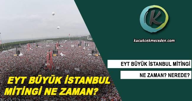 EYT İstanbul Mitingi Ne Zaman