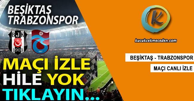 Beşiktaş Trabzonspor Maçı Canlı