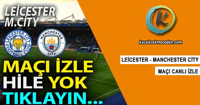 Leicester Manchester City Maçı Canlı