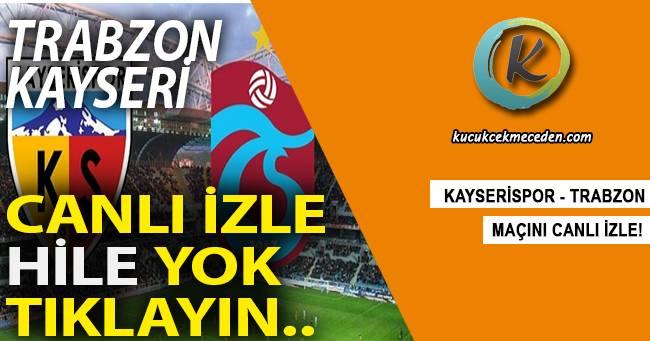 Trabzon Kayseri Maçı Canlı İzle