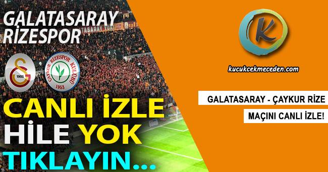 Galatasaray Rize Maçı Canlı