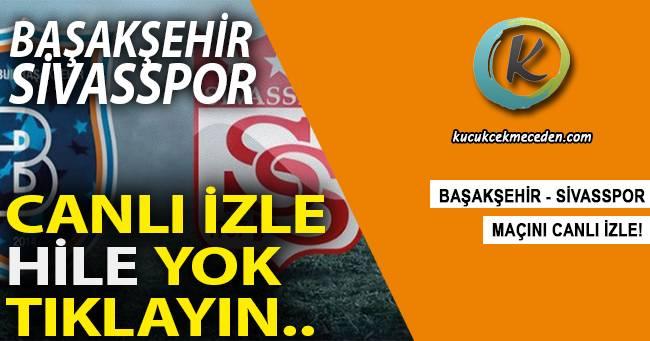 Başakşehir Sivasspor Maçı Canlı İzle