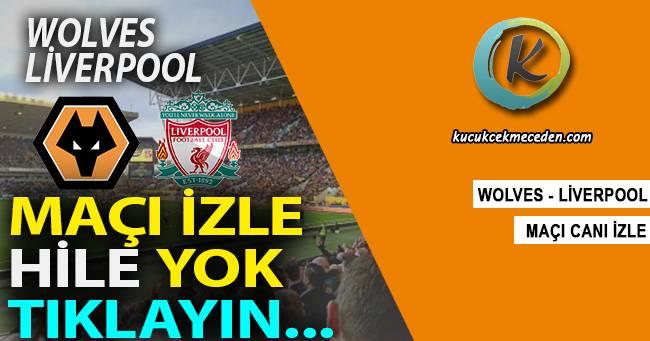 Wolves Liverpool Maçı Canlı
