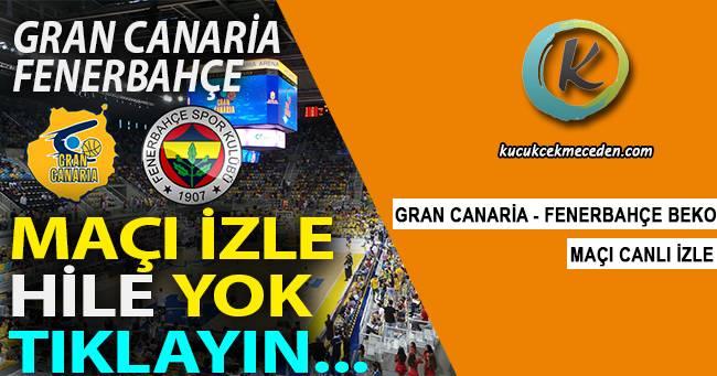 Gran Canaria Fenerbahçe maçı canlı