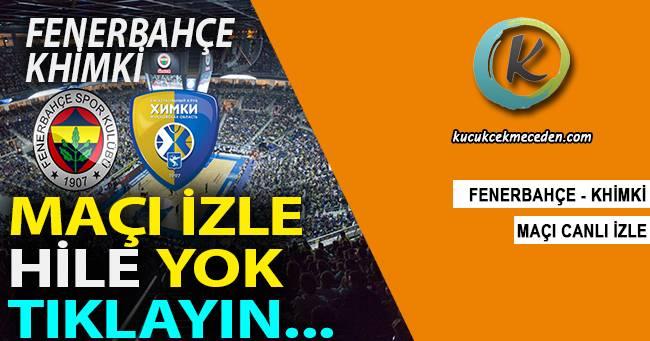 Khimki Fenerbahçe Basketbol Canlı