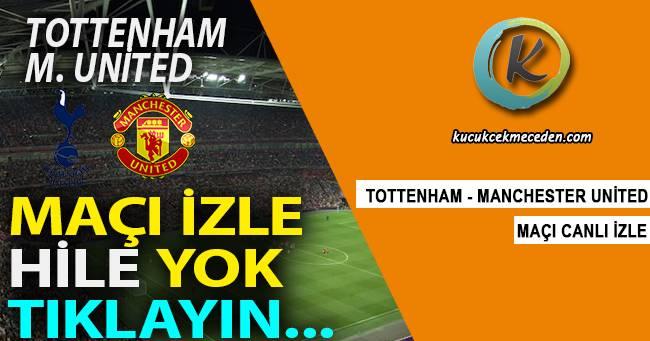 Tottenham Manchester United Maçı Canlı