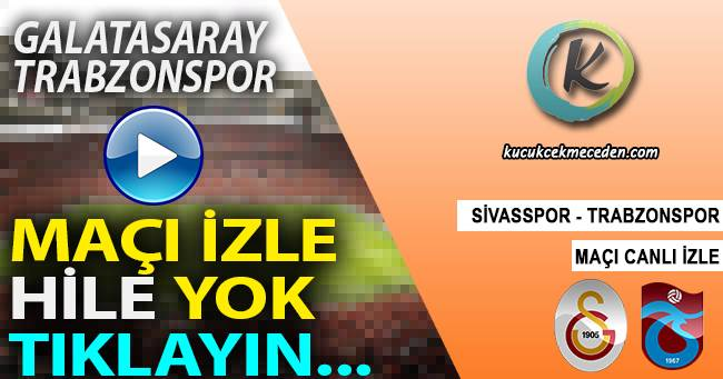Galatasaray Trabzonspor Canlı İzle