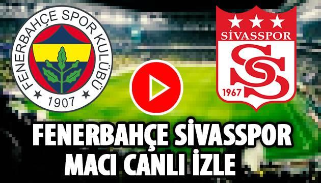 Fenerbahçe Sivasspor canlı izle
