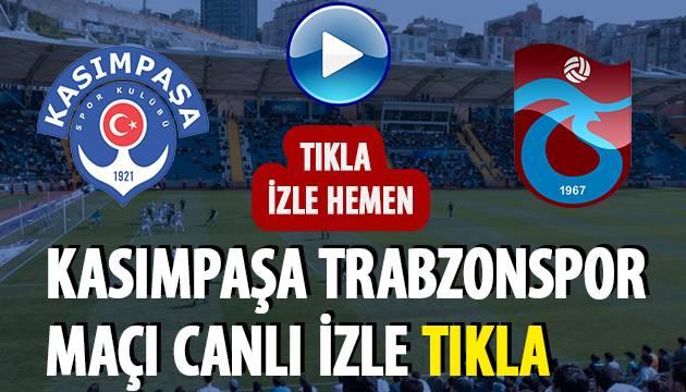 Kasımpaşa Trabzonspor Maçı İzle